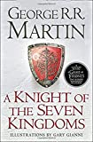 A Knight of the Seven Kingdoms: Being the Adventures of Ser Duncan the Tall, and his Squire, Egg (Song of Ice & Fire Prequel)