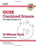New Grade 9-1 GCSE Combined Science: AQA 10-Minute Tests (with answers) - Foundation (CGP GCSE Combined Science 9-1 Revision)
