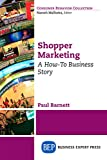 Shopper Marketing: A How-To Business Story (English Edition)