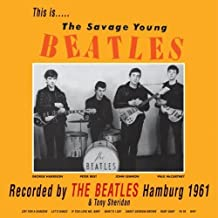 The Savage Young Beatles by The Beatles & Tony Sheridan (2000-06-27)