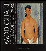 Modigliani et l'école de Paris : En collaboration avec le centre Pompidou et les collections suisses