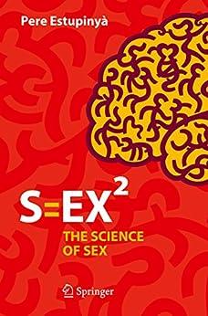 S=EX²: The Science of Sex (English Edition) par [Estupinyà, Pere]