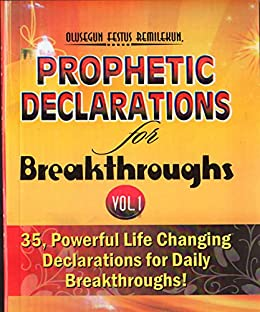 PROPHETIC DECLARATIONS FOR BREAKTHROUGHS: 35 Powerful LIfe Changing Declarations for Daily Breakthroughs (English Edition) par [Remilekun, Olusegun Festus]
