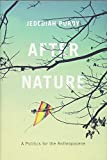 After Nature – A Politics for the Anthropocene