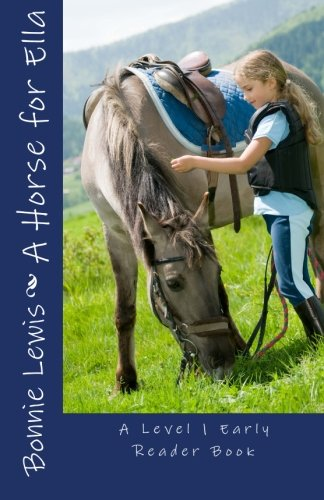 1 Early Readers Level (A Horse for Ella (A Level 1 Early Reader Book) (Early Reader Book, Level 1))