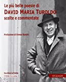 Le più belle poesie di David Maria Turoldo scelte e commentate. Con CD Audio