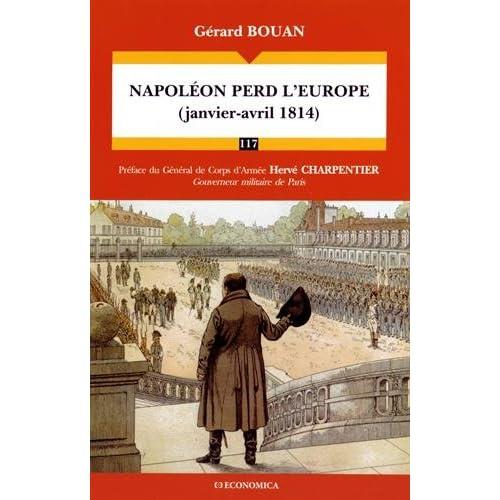 Napoleon Perd l'Europe (2 Janvier-Fin Avril 1814)