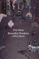 The New Beautiful Tendons: Collected Queer Poems, 1969-2012
