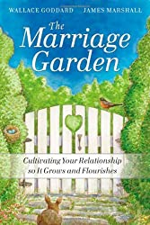 The Marriage Garden: Cultivating Your Relationship so it Grows and Flourishes by H. Wallace Goddard (2010-04-26)