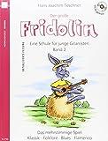 Der große Fridolin mit CD: Gitarrenschule für  Einzel- und Gruppenunterricht. Das mehrstimmige Spiel. Klassik - Folklore - Blues - Flamenco