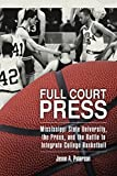 Full Court Press: Mississippi State University, the Press, and the Battle to Integrate College Basketball (Race, Rhetori