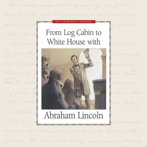 from-log-cabin-to-white-house-with-abraham-lincoln-my-american-journey-by-deborah-hedstrom-page-2007