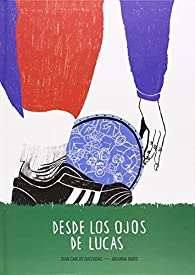 Desde los ojos de Lucas par Juan Carlos Quezadas García