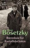 Brennholz für Kartoffelschalen: Roman eines Schlüsselkindes (dtv Unterhaltung) - Horst Bosetzky