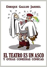 El teatro es un asco y otras comedias cómicas par  Enrique Gallud Jardiel