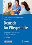 Deutsch für Pflegekräfte: Kommunikationstraining für den Pflegealltag