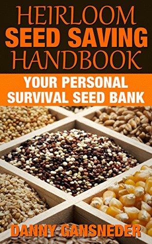 Heirloom Seed Saving Handbook: Your Personal Survival Seed Bank (English Edition)