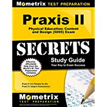 Praxis II Physical Education: Content and Design (5095) Exam Secrets Study Guide: Praxis II Test Review for the Praxis II: Subject Assessments (English Edition)