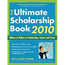 The Ultimate Scholarship Book 2010: Billions of Dollars in Scholarships, Grants and Prizes