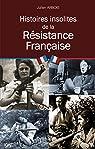 Histoires insolites de la Résistance Française par Arbois