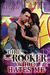 The Rocker Who Hates Me (The Rocker...Series) (Volume 10) by Terri Anne Browning (2015-06-15)