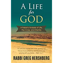 A Life for God: A Rabbi's Analysis of Life, the Cross, and Eternity (English Edition)