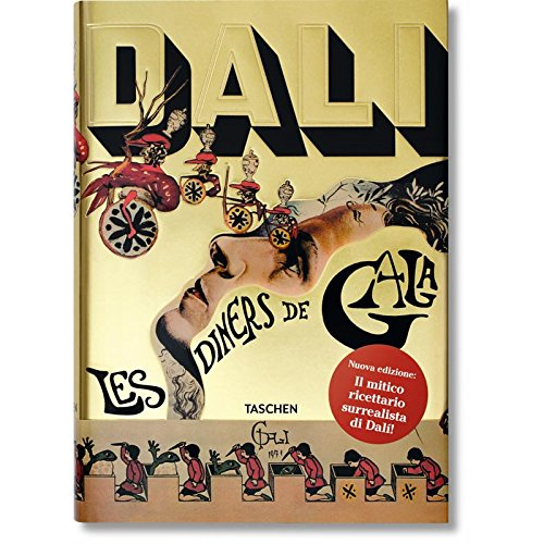 Les dîners de Gala. Cene di Gala. Il ricettario surrealista di Salvador Dalí