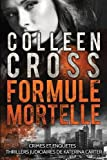 Formule Mortelle - Crimes Et Enquètes: Thrillers Judiciaires de Katerina Carter - Slice Publishing - 20/02/2017