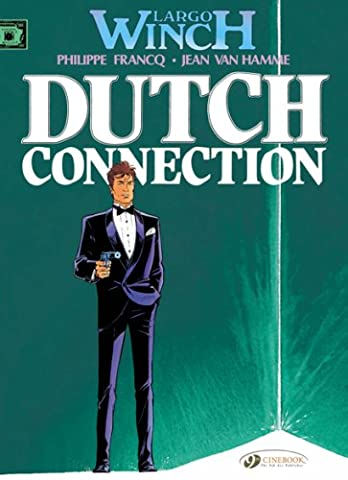 Largo Winch, Tome 3 : Dutch connection