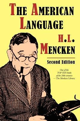 [(The American Language, Second Edition)] [Author: Professor H L Mencken] published on (August, 2012)
