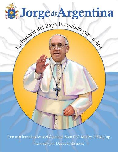 Jorge de Argentina: La Historia del Papa Francisco para Niños