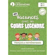 En vacances avec les cours Legendre, Français et mathématiques du CE1 au CE2 - Cahier de vacances