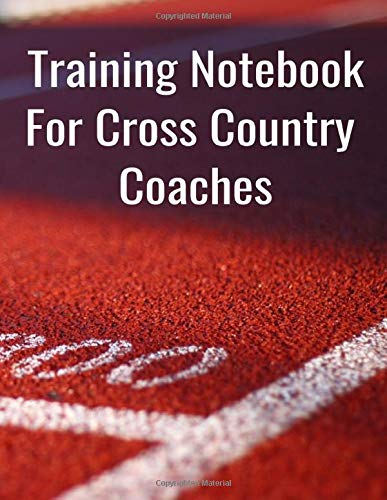 Training Notebook For Cross Country Coaches: High School Meet and Schedule Organizer -