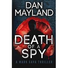 Death of a Spy: Volume 4 (A Mark Sava Spy Novel)