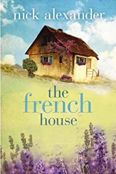 The French House (English Edition) par [Alexander, Nick]