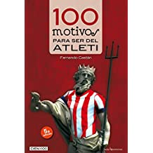 100 Motivos para ser del Atleti (Cien x 100)