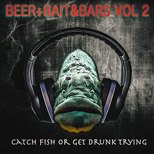 drunk baits Beer+Bait &Bars, Vol. 2 (Catch Fish or Get Drunk Trying) [Explicit]