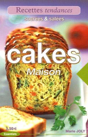 Cakes maison : Sucrés & salés