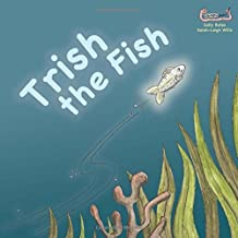 Trish the Fish (Early Soundplay) by Sally Bates (Illustrated, 31 Aug 2014) Paperback