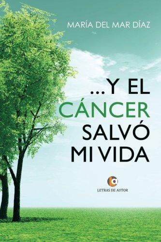 …Y el cáncer salvó mi vida