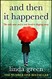 And Then It Happened: An Unforgettable Story That Will Stay With You, From The No 1 B...