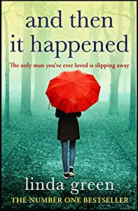 And Then It Happened: An Unforgettable Story That Will Stay With You, From The No 1 Bestselling Author