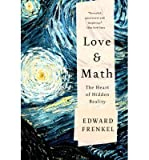 [(Love and Math: The Heart of Hidden Reality)] [ By (author) Edward Frenkel, By (author) Ruth B. Caplan, By (author) Gerald Caplan ] [September, 2014]