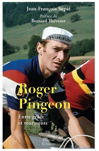ROGER PINGEON ENTRE GRACE ET TOURMENTS