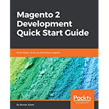 Magento 2 Development Quick Start Guide: Build better stores by extending Magento (English Edition)