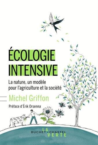 ÉCOLOGIE INTENSIVE par Michel Griffon