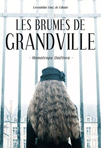 Les Brumes de Grandville: Monotropa Uniflora (ROMAN) par Gwendoline Finaz De Villaine