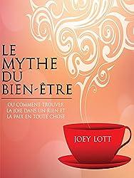 Le mythe du bien-être: comment trouver la joie dans un rien et la paix en toute chose