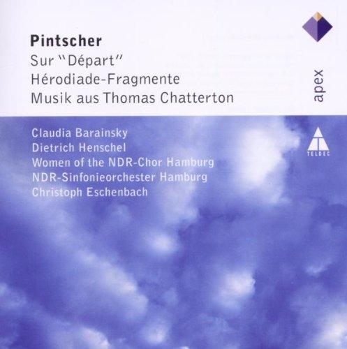 """Pintscher : Sur """"Départ"""" - Hérodiade-Fragmente - Musik aus Thomas Chatterton"""
