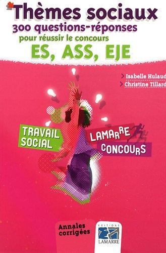 Thèmes sociaux : 300 questions-réponses pour réussir le concours ES, ASS, EJE